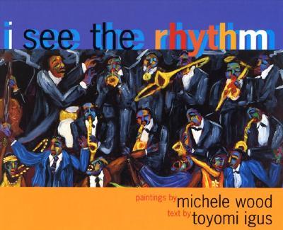 I See the Rhythm By Igus, Toyomi/ Wood, Michele (ILT)