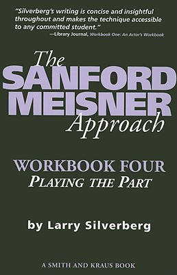 The Sanford Meisner Approach Workbook IV By Silverberg, Larry