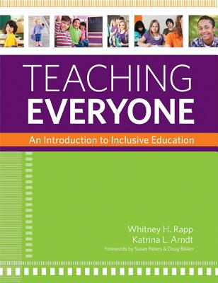Teaching Everyone By Rapp, Whitney H./ Arndt, Katrina L./ Peters, Susan (FRW)/ Biklen, Douglas (FRW)