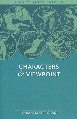 Elements of Fiction Writing - Characters & Viewpoint By Card, Orson Scott